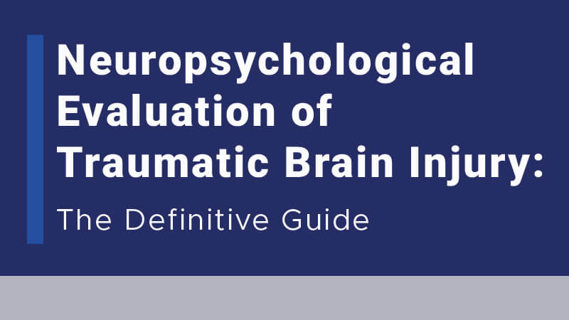 Neuropsychological Evaluation of Traumatic Brain Injury: The Definitive Guide